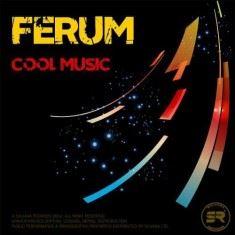 FERUM – COOL MUSIC