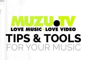 Your Music Videos on MUZU – Tools & Tips