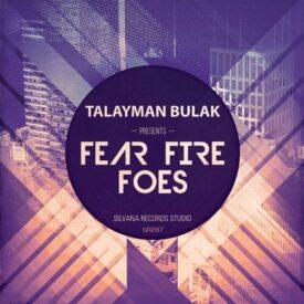 TALAYMAN BULAK – FEAR FIRE FOES
